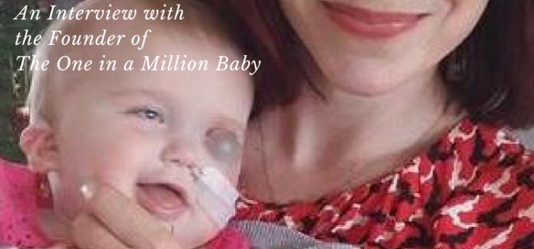 Special Needs Parenting with Pride: An Interview with the Founder of The One in a Million Baby