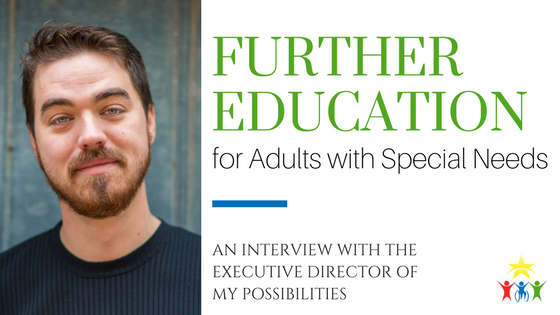 Further Education for Adults with Special Needs: An Interview with the Executive Director of My Possibilities