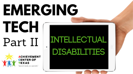 Emerging Technology, Part 2: Intellectual Disabilities