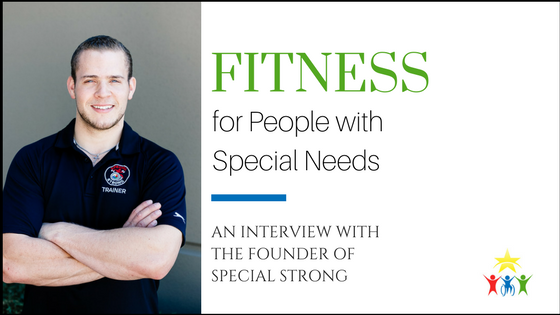 Fitness for People with Special Needs: An Interview with the Founder of Special Strong