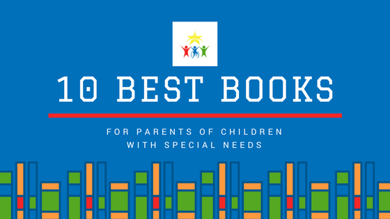 10 Best Books for Parents of Children with Special Needs
