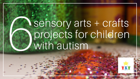 6 Sensory Arts and Craft Projects for Children with Autism